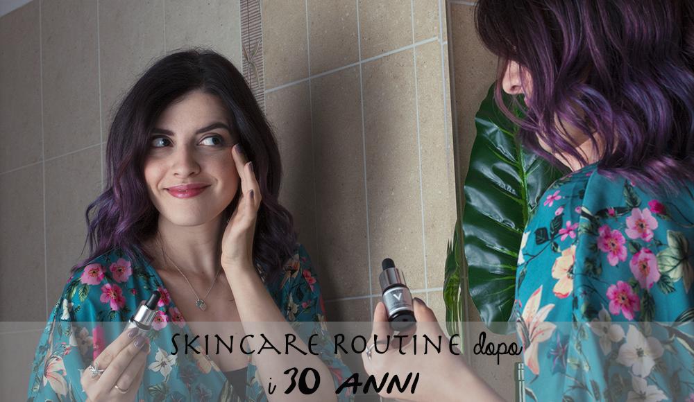Skincare routine dopo i 30 anni