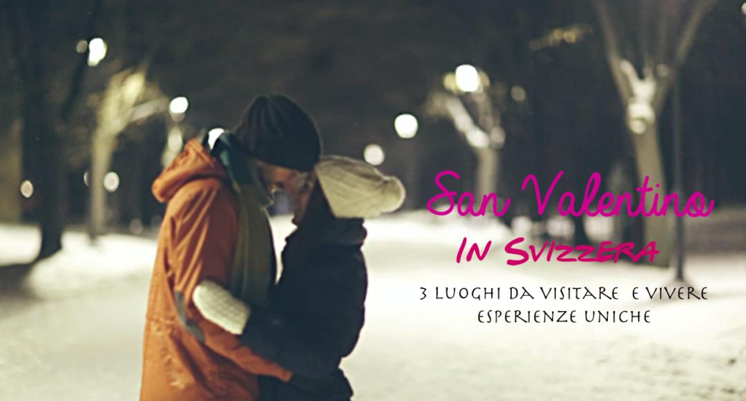 San Valentino in Svizzera